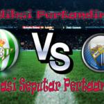 Perkiraan Real Betis vs Malaga 24 September 2016