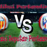 PREDIKSI PERTANDINGAN VALENCIA VS ATLETICO MADRID 2 OKTOBER 2016